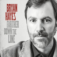 Farther Down the Line — Bryan Hayes
