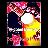 Soundless Plea — Michael Bennett