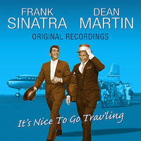 It's Nice To Go Travelling — Frank Sinatra, Dean Martin