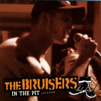 In the Pit: Live & Rare — The Bruisers