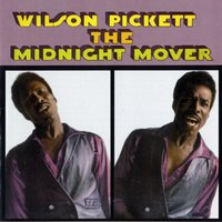 The Midnight Mover — Wilson Pickett