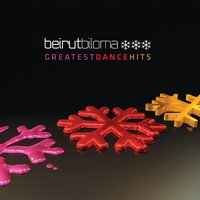 Greatest Dance Hits — Beirut Biloma