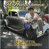 ¡Que Viva El Godfather! — Al Hurricane