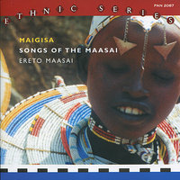 Maigisa: Songs Of The Maasai — Ereto Maasai