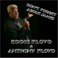 Don't Forget About James — Eddie Floyd & Anthony Floyd