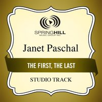 The First, The Last (Studio Track) — Janet Paschal