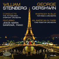 Gershwin: Rhapsody in Blue & An American in Paris — Джордж Гершвин, Pittsburgh Symphony Orchestra, William Steinberg, Jesus Maria Sanroma