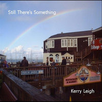 Still There's Something — Kerry Leigh