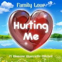 Hurting Me — Family Love, Winsome Moncrieffe-Mitchell