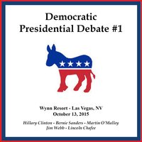 Democratic Presidential Debate #1 - Wynn Resort, Las Vegas, Nv - October 13, 2015 — Jim Webb, Martin O'Malley, Bernie Sanders, Hillary Clinton, Lincoln Chafee