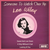 Someone to Watch over Me — Lee Wiley