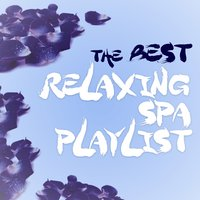 The Best Relaxing Spa Playlist — Best Relaxing Spa Music