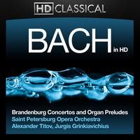 Bach in High Definition: Brandenburg Concertos and Organ Preludes — Saint Petersburg Orchestra Opera