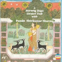 A Morning Raga Gurjari Todi with Pandit Shivkumar Sharma — Pandit Shivkumar Sharma