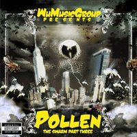 Wu Music Group presents Pollen: The Swarm, Pt. 3 — Wu-Tang Clan