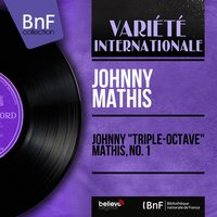"Johnny ""Triple-Octave"" Mathis, No. 1 — Johnny Mathis"