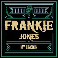My Lincoln — Frankie Jones