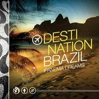 Destination Brazil - Ipanema Dreams — сборник