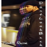 Don't Look Back — Timbo Raine