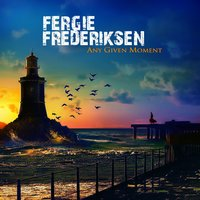 Any Given Moment — Fergie Frederiksen