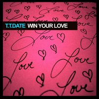 Win Your Love — T.T.Date