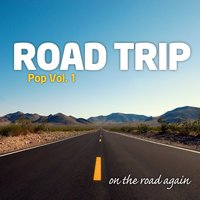 Road Trip : Pop Vol. 1 — On The Road Again