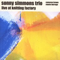 Live At Knitting Factory — Sonny Simmons Trio