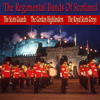 The Regimental Bands of Scotland, Vol. 1 — сборник