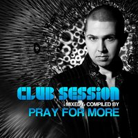 Club Session By Pray for More — сборник