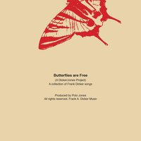 Butterflies Are Free: A Dicker/Jones Project — сборник
