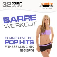 Barre Workout 2015, Pop Hits, Summer & Fall Fitness Music Mix (126 BPM, 32-Count, Nonstop) — GroupXremixers!