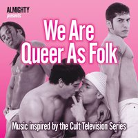Almighty Presents: We Are Queer As Folk (Inspired By The Cult TV Series) — сборник