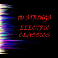 Electric Classics — 101 Strings
