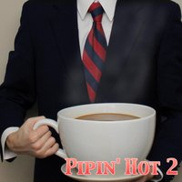 Pipin' Hot 2 — The Penn Pipers