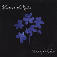 Standing On Clovers — Ghosts On The Radio