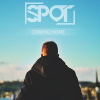 Coming Home — Spot