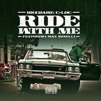 Ride With Me (feat. Maxminelli) — BiggDawg C-Loc, Maxminelli
