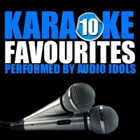 Karaoke Favourites, Vol. 10 — Audio Idols