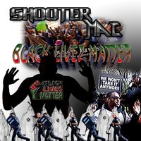 Black Livez Matter - Single — ShooterMAC