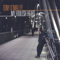 My Foolish Heart — Tony O'Malley