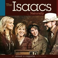 The Isaacs Naturally: an almost a cappella collection — The Isaacs