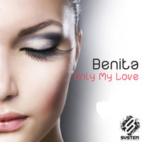 Only My Love - Single — BENITA, Benita feat. Aeden Clark