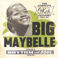 The Complete Okeh Sessions  1952-1955 — Big Maybelle