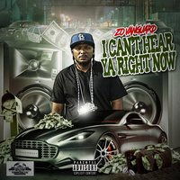 I Can't Hear Ya Right Now — Chazz, Tone Bone, Zo Vanguard, MzT