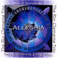 Allegria — The Rio Clemente Trio