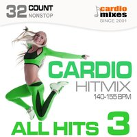Cardio Hitmix! All Hits 3 (140-155 BPM, 32-Count, Nonstop Fitness & Workout) — сборник