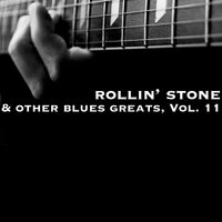 Rollin' Stone & Other Blues Greats, Vol. 11 — сборник