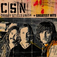 Greatest Hits — Crosby, Stills & Nash