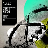 Ahoj and Vulcan — Jackin With the Drums