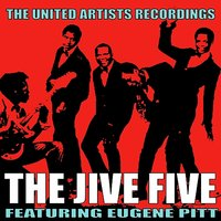 The United Artists Recordings — Eugene Pitt, The Jive Five